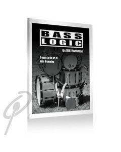 Bass Logic: Guide to the Art of Bass Drumming