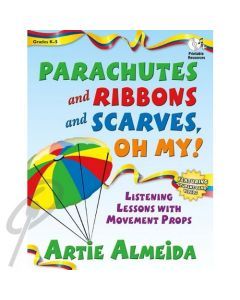 Parachutes & Ribbons & Scarves, Oh My!