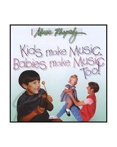 Kids Make Music,Babies Make Music Too CD