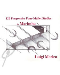 120 Progressive Four-Mallet Studies